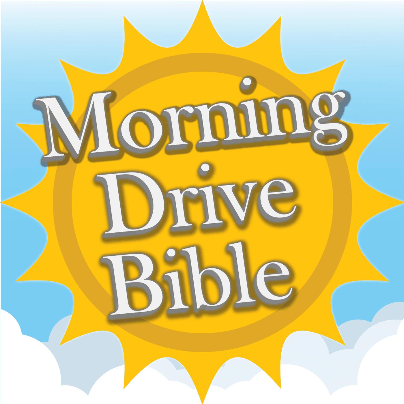 Morning Drive Bible